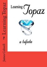 Learning Topaz - James Colwell