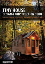 Tiny House Design & Construction Guide - Dan Louche