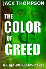 The Color of Greed : Raja Williams Series - Jack Thompson