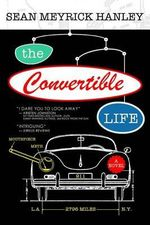 The Convertible Life - Sean Meyrick Hanley