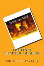 The Final Chapter of Abuse - Michelle R Taylor