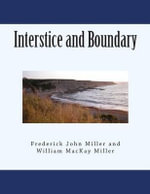 Interstice and Boundary - Frederick John Miller
