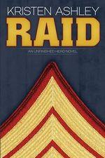 Raid : An Unfinished Hero Novel - Kristen Ashley