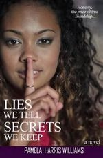 Lies We Tell Secrets We Keep - Pamela Harris Williams