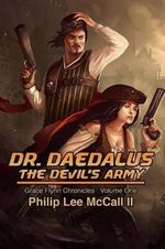 Dr. Daedalus, the Devil's Army - MR Philip Lee McCall II