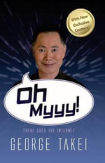 Oh Myyy! : There Goes the Internet - George Takei