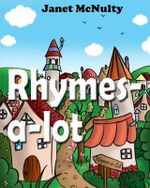 Rhymes-A-Lot - Janet McNulty