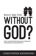 What Are You Without God? : the Thai Buddhist Environmental Movement - Christopher Krzeminski