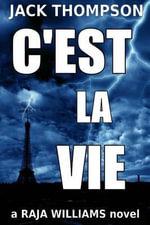 C'Est La Vie : Raja Williams Series - Jack Thompson