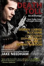 Death Toll : Short Thriller Fiction; Full Length Adrenalin - Stephen Leather
