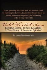 Until We Meet Again - Battling Mental Illness & Suicide : A True Story of Loss and Survival - Lauren Panobianco