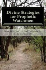 Divine Strategies for Prophetic Watchmen - D J Carmouche
