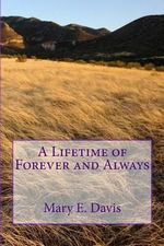 A Lifetime of Forever and Always - Mary E Davis