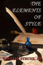 The Elements of Style - William, Jr. Strunk
