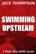 Swimming Upstream : Raja Williams Series - Jack Thompson