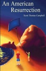 An American Resurrection - Scott Thomas Campbell