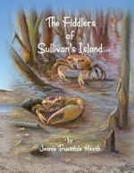 The Fiddlers of Sullivan's Island - Jeanie Truesdale Heath