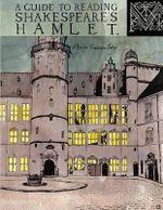 A Guide to Reading Shakespeare's Hamlet - Maria Franziska, Dr Fahey