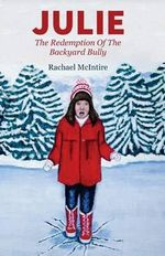 Julie : The Redemption of the Backyard Bully - Rachael McIntire