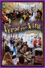 Verse on the Vine Anthology : A Celebration of Community, Poetry, Art & Wine - Shawn Aveningo