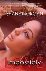 Impossibly Love - Shane Morgan