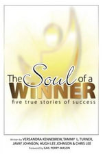 The Soul of a Winner : Five True Stories of Success - Tammy L Turner