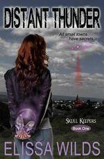 Distant Thunder : Skull Keepers Series - Elissa Wilds