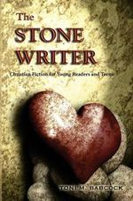 The Stone Writer : Christian Fiction for Young Readers and Teens - Toni M Babcock