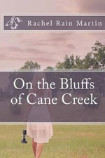 On the Bluffs of Cane Creek - Rachel Rain Martin