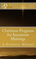 Christmas Programs for Sacrament Meetings - C Michael Perry