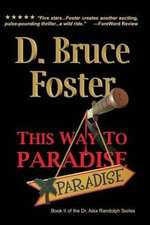 This Way to Paradise - D Bruce Foster