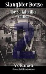 Slaughter House : The Serial Killer Edition - Volume 2 - Matt Drabble