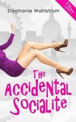 The Accidental Socialite - Stephanie Wahlstrom
