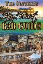 The Ultimate Key West Bar Guide - Mark Lee