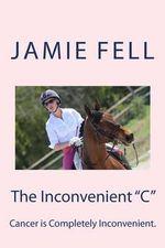 The Inconvenient C - Jamie Fell