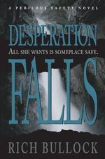 Desperation Falls - Rich Bullock
