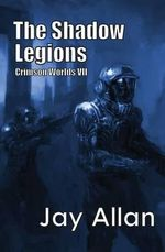 The Shadow Legions : Crimson Worlds VII - Jay Allan