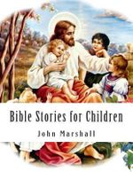 Bible Stories for Children - John Marshall