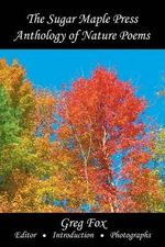 The Sugar Maple Press Anthology of Nature Poems - Various
