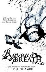 Raven's Breath : The Women of Purgatory Book 1 - Tish Thawer