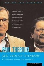 Sir Vidia's Shadow : A Friendship across Five Continents - Paul Theroux