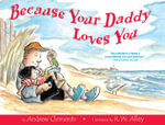 Because Your Daddy Loves You - CLEMENTS ANDREW