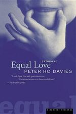 Equal Love : Stories - Peter Ho Davies