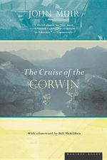 Cruise of the Corwin : Journal of the Arctic Expedition of 1881 in Search of De Long and the Jeannette - John Muir