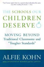 The Schools Our Children Deserve - Alfie Kohn