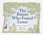 The Bunny Who Found Easter :  Sandpiper Book Series - Charlotte Zolotow