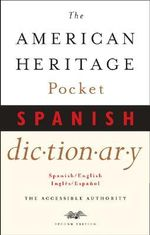 The American Heritage Pocket Spanish Dictionary : Spanish/English - English/Spanish - American Heritage Dictionary