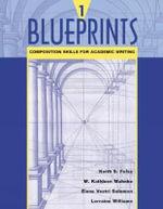 Blueprints 1 : Composition Skills for Academic Writing - Keith S. Folse