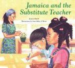 Jamaica and the Substitute Teacher - Juanita Havill