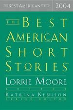 The Best American Short Stories : Best American Short Stories - Lorrie Moore